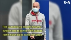 UEFA Da FIFA Ba Sa Kyautawa 'Yan Wasa - Pep Guadiola