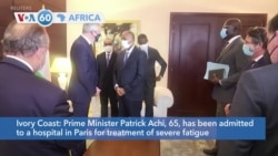 VOA60 Afrikaa - Ivory Coast Prime Minister Patrick Achi admitted to a hospital in Paris