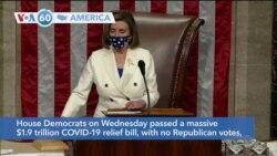 VOA60 Ameerikaa - House Democrats pass a massive $1.9 trillion COVID-19 relief bill