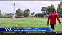 Në pritje të lojës Shqipëri-Serbi