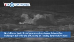 VOA60 World - North Korea blew up an inter-Korean liaison office building