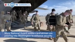 VOA60 America - More National Guard soldiers pouring into Washington ahead of the Wednesday inauguration of President-elect Joe Biden
