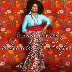 Dianne Reeves' new album, Beautiful Life