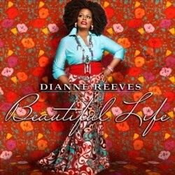 Dianne Reeves' new album, Beautiful Life