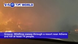 VOA60 World PM - Wildfires in Greece Kill More Than 70