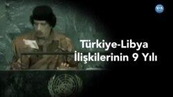 Türkiye-Libya İlişkilerinin 9 Yılı