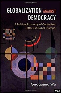 《反民主的全球化——资本主义全球胜利后的政治经济学》封面 (美国之音章真拍摄)