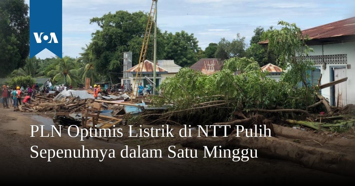 PLN Optimis Listrik di NTT Pulih Sepenuhnya dalam Satu Minggu