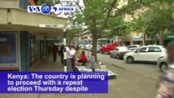 VOA60 Africa - Kenya is planning to proceed with a repeat election Thursday despite tensions