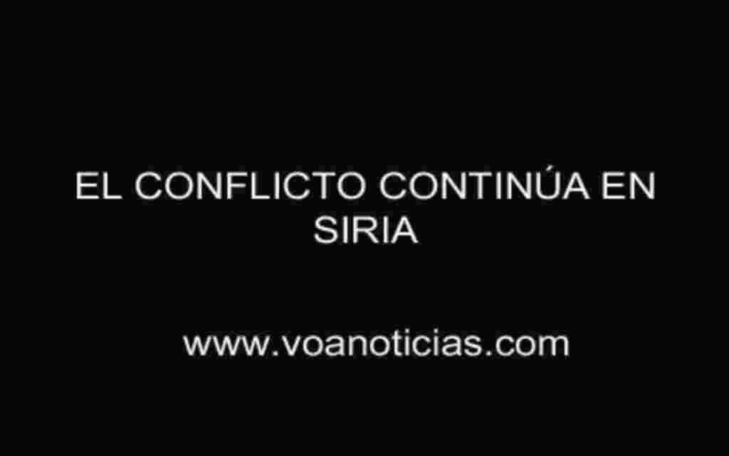El conflicto continúa en Siria