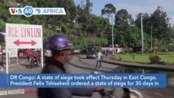VOA60 Afrikaa - 'State of siege' took effect in East DR Congo
