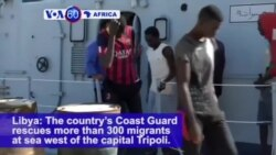 VOA60 Africa - Libya: The country's Coast Guard rescues more than 300 migrants