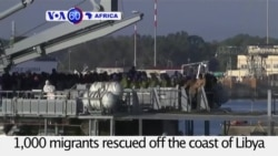 VOA60 Africa - 1,000 Migrants Rescued off Libya's Coast