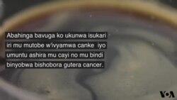 Wari Uzi ko Isukari Nyinshi Ishobora Gutera Cancer?
