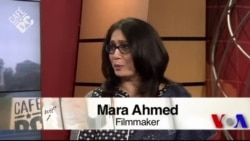 Cafe DC: Filmmaker Mara Ahmed