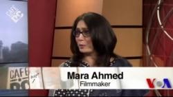 Cafe DC: Filmmaker Mara Ahmed