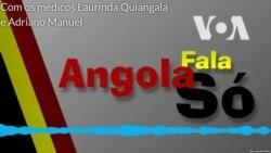 AFS: Médicos angolanos dizem que os governantes têm o sistema de saúde que eles próprios criaram