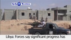 VOA60 Africa - Libyan forces advance further into Sirte, pushing back Islamic State fighters