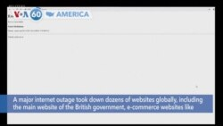 VOA60 Ameerikaa - A major internet outage took down dozens of websites globally