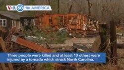 VOA60 Ameerikaa - Three people killed, ten injured by a tornado in North Carolina
