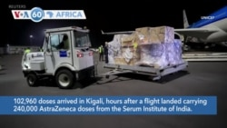 VOA60 Africa - Rwanda receives the first doses of the Pfizer COVID-19 shots