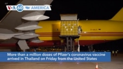 VOA60 America- More than a million doses of Pfizer's coronavirus vaccine arrived in Thailand on Friday from the United States