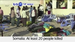 VOA60 World- Al-Shabab gunmen kill 20 people at Mogadishu restaurant