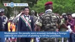VOA60 Africa- Six arrested in alleged Madagascar president assassination plot