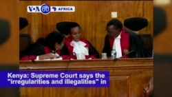 "VOA60 Africa - Kenya's Supreme Court says the ""irregularities and illegalities"" in the presidential election were ""substantial"""