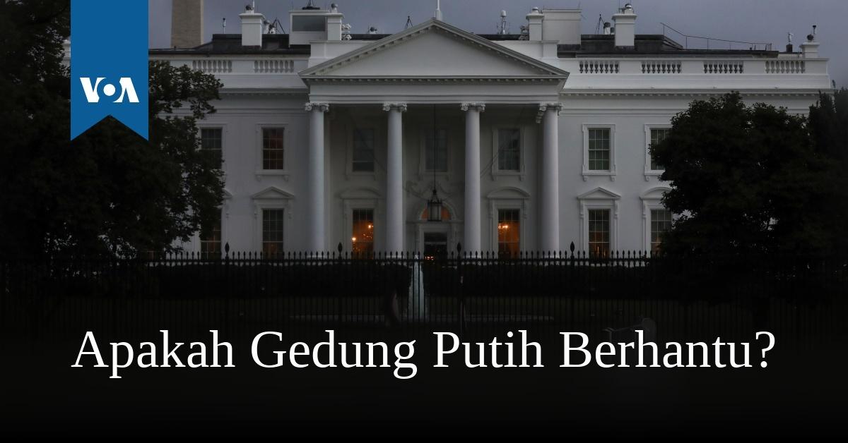 Apakah Gedung Putih Berhantu?