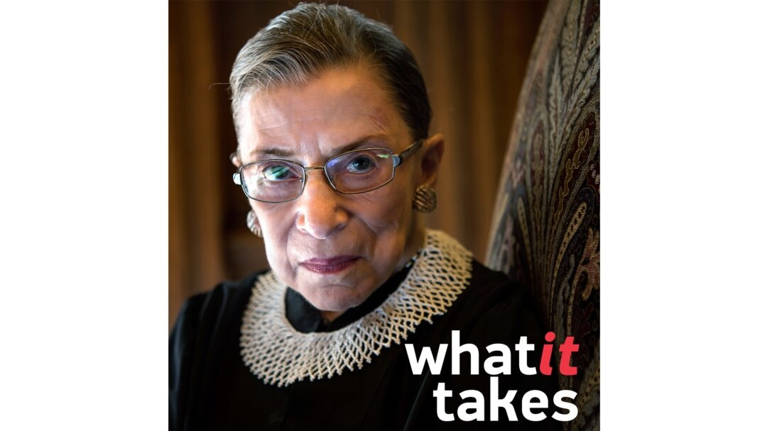 What It Takes - Ruth Bader Ginsburg