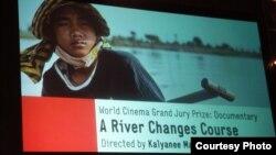 ខ្សែភាពយន្តរឿង«ក្បង់ទឹកទន្លេ» (A River Changes Course) ឈ្នះបានពានរង្វាន់ Sundance World Cinema Grand Jury Prize។