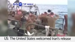 VOA60 World PM - The United States welcomed Iran's release Wednesday of 10 U.S. Navy sailors