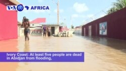 VOA60 Africa - Ivory Coast: At least five people are dead in Abidjan from flooding