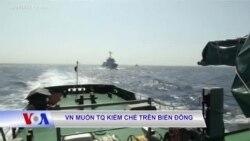 VN muốn TQ kiềm chế trên Biển Đông