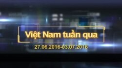 Việt Nam tuần qua (27.6.2016 – 03.7.2016)