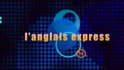 "L'anglais express : ""Don't hold your breath"""