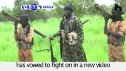 VOA60 Africa - Nigeria: Boko Haram's leader Abubakar Shekau has vowed to fight on