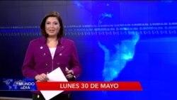 El Mundo al día - Lunes 30 de mayo