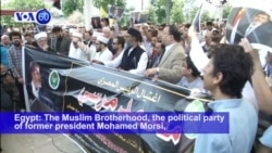 VOA60 Africa- Muslim Brotherhood calls for international investigation into Morsi death