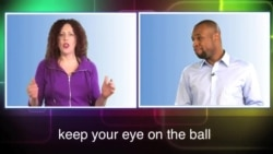 English in a Minute: Keep Your Eye on the Ball