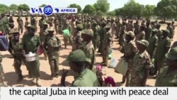 VOA60 Africa- South Sudanese army begings withdrawing from Juba