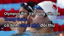 Olympics Rio: Vận động viên bơi Trung Quốc chọc phá đối thủ