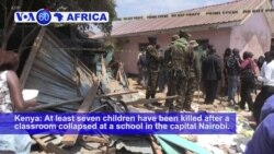 VOA60 Africa - Kenya: At least seven children have been killed after a classroom collapsed at a school in Nairobi