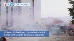 VOA60 World - Kosovo police clashes with ethnic Serbs in the north