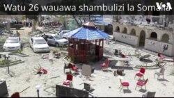 Watu 26 wauawa shambulizi la bomu Somalia