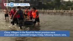 VOA60 World- Henan province villages evacuated amid historic floods