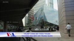 Trump công bố thỏa thuận thương mại mới với Trung Quốc