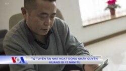TQ tuyên án nhà hoạt động nhân quyền Huang Qi 12 năm tù