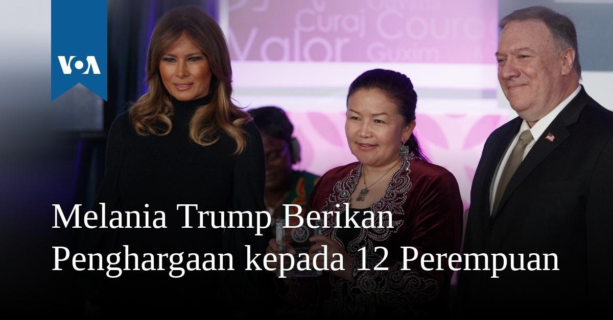 Melania Trump Berikan Penghargaan kepada 12 Perempuan